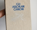 """Volume Autografo Gianni Caproni """"al Ministro di Capitani"""", 1937"""
